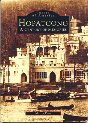 Hopatcong: A Century of Memories by Martin Kane