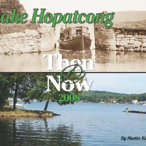 Lake Hopatcong Then & Now by Martin Kane